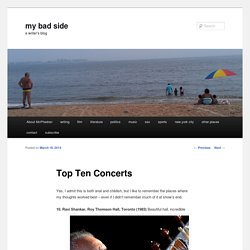 Top Ten Concerts - my bad sidemy bad side