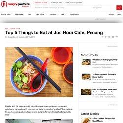 Top 5 Things to Eat at Joo Hooi Cafe, Penang
