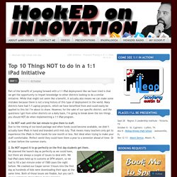 Top 10 Things NOT to do in a 1:1 iPad Initiative