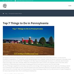 Top 7 Things to Do in Pennsylvania