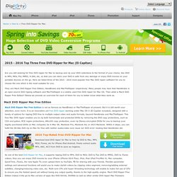 Top Three Free DVD Ripper for Mac - Rip DVD Free on Mac OS X