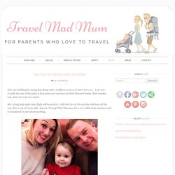 Top tips for flying with a toddler - Travel Mad Mum