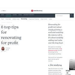 6 Top Tips For Renovating For Profit