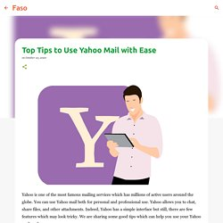 Top Tips to Use Yahoo Mail with Ease