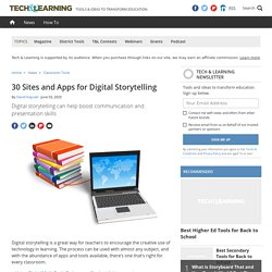 30 Sites and Apps for Digital Storytelling - Tech Learning