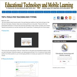Educational Technology and Mobile Learning: Top 4 Tools for Teaching Kids Typing
