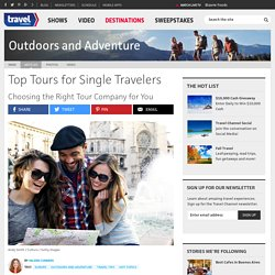 Top Tours for Single Travelers : Outdoors and Adventure