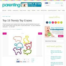 Top 15 Trendy Toy Crazes