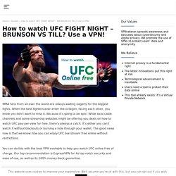 Top 3 VPN to watch UFC live and free in 2021