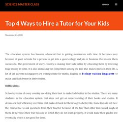 Top 4 Ways to Hire a Tutor for Your Kids