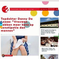 """Topdokter Danny De Looze: """"Vrouwen hebben meer kans op constipatie dan mannen"""""""