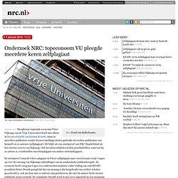 7jan2014 Onderzoek NRC: topeconoom VU pleegde meerdere keren zelfplagiaat