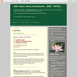Haiku Topics, Theory and Keywords .. (WKD - TOPICS ): November 2013