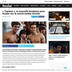 « Topless », la nouvelle tendance pour buzzer sur le social media chinois