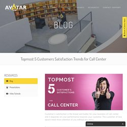 Topmost 5 Customers Satisfaction Trends for Call Center