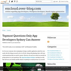 Topmost Questions Only App Developers Sydney Can Answer - encloud.over-blog.com