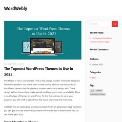 The Topmost WordPress Themes to Use in 2021 – WordWebly