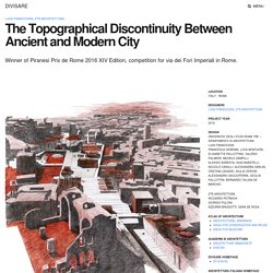 Luigi Franciosini, 2tr architettura · The Topographical Discontinuity Between Ancient and Modern City