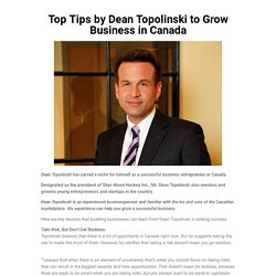 Top Tips by Dean Topolinski to Grow Business in Canada
