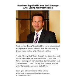 How Dean Topolinski Came Back Stronger After Losing his Dream House