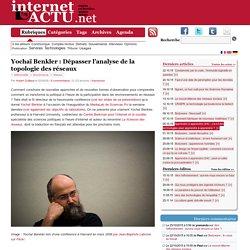 Yochaï Benkler : Dépasser l'analyse de la topologie des réseaux