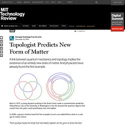 Topologist Predicts New Form of Matter