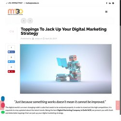 Toppings To Jack Up Your Digital Marketing Strategy