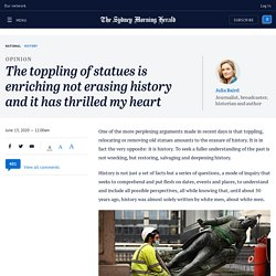 The toppling of statues is enriching not erasing history and it has thrilled my heart