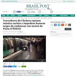 Torcedores do Chelsea cantam música racista e impedem homem negro de embarcar em metrô de Paris