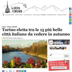 Torino eletta tra le 15 più belle città italiane da vedere in autunno