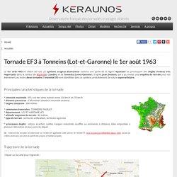 Tornade à Tonneins le 1er août 1963. Tornade EF3 dans le Lot-et-Garonne (47), région Aquitaine. Tornade F3 en France