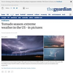 Tornado season: extreme weather in the US – in pictures