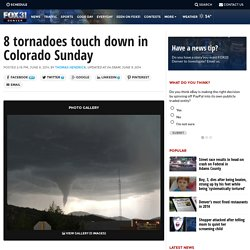 8 tornadoes touch down in Colorado Sunday