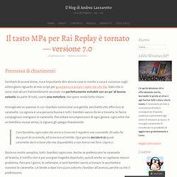 Il tasto MP4 per Rai Replay è tornato — versione 7.0