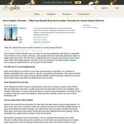 New Condos Toronto - Why You Should Buy New Condos Toronto in a Good School District by Condo Royalty