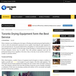 Toronto Drying Equipment form the Best Service - Ganna Magazine Blog