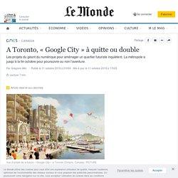 A Toronto, «Google City» à quitte ou double