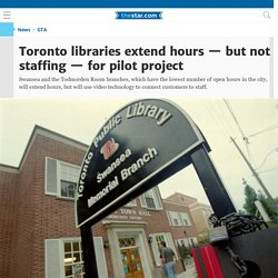 Toronto libraries extend hours — but not staffing — for pilot project