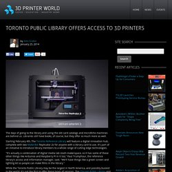 Toronto Public Library Offers Access to 3D Printers