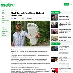 Meet Toronto's official Bigfoot researcher