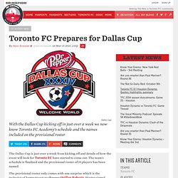 Toronto FC Prepares for Dallas Cup - Waking The Red
