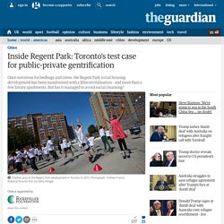 Inside Regent Park: Toronto's test case for public-private gentrification