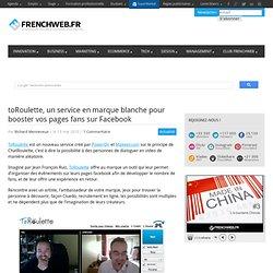 toRoulette, un service en marque blanche pour booster vos pages fans sur Facebook