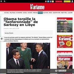 "Obama torpille la ""fanfaronnade"" de Sarkozy en Libye"