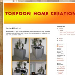 Torpoon Home Creation: Bureau Kiskash 2.0