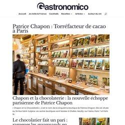 Patrice Chapon : Torréfacteur de cacao à Paris - Gastronomico