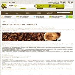 Café bio : les secrets de la torréfaction artisanale - DirectOBio, thé bio et café bio. Epicerie Bio.