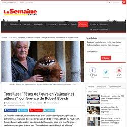 """Torreilles : """"Fêtes de l'ours en Vallespir et ailleurs"""", conférence de Robert Bosch"""