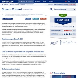 Download Stream Torrent 1.0 Build 0078 Free - A small tool for streaming torrents to unlimited users with serverless peer to peer technology