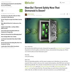 How Do I Torrent Safely Now That Demonoid Is Down?
